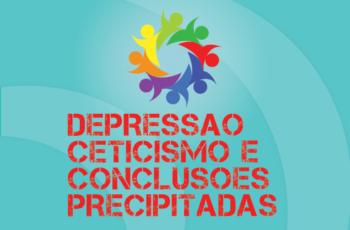 Tribo Forte #046 – Depressão, Ceticismo e  Conclusões Precipitadas