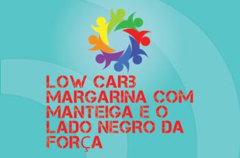 Tribo Forte #049 – Low Carb, Manteiga com Margarina e o Lado Negro Da Força