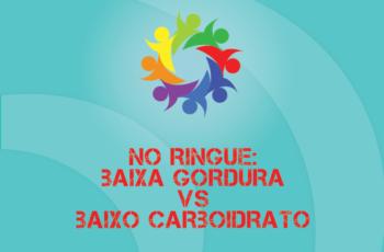 Tribo Forte #052 – No Ringue: Baixa Gordura vs Baixo Carboidratos. Será Nocaute?