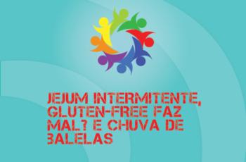 Tribo Forte #061 – Jejum Intermitente, Glúten-free e Chuva De Balelas