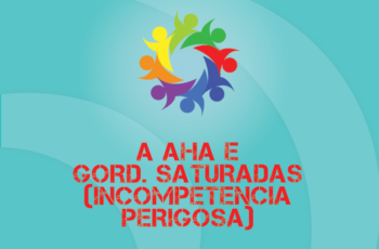 Tribo Forte #067 – A AHA e Gorduras Saturadas (incompetência perigosa)